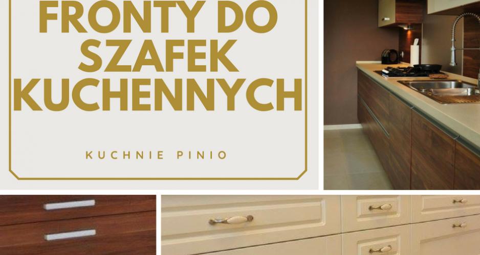 Fronty do szafek kuchennych - jakie wybrać? Kuchnie Pinio projektowanie kuchni