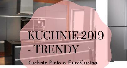 Trendy kolorystyczne 2019 itrendy kuchenne - grafika dopowiązanego wpisu odKuchnie Pinio