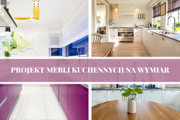 Projekt mebli kuchennych na wymiar - kuchnia na wymiar Katowice od Kuchnie Pinio.