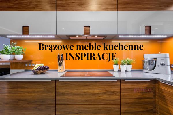 brązowe meble kuchenne inspiracje, zdjęcia, galeria - projekty brązowych kuchni od Kuchnie Pinio, grafika zapowiadająca wpis - brązowe szafki kuchenne na tle pomarańczowej ściany