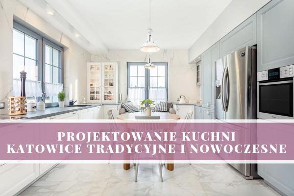 Projektowanie kuchni Katowice - tradycyjna i nowoczesna kuchnia. 2w1. Projekt i wykonanie Kuchnie Pinio.