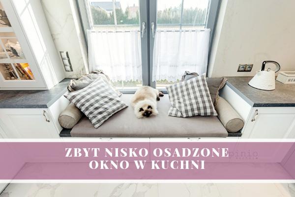 Zbyt nisko osadzone okno w kuchni - co zrobić? Porady od Kuchnie Pinio i przedstawienie projektu kuchni w Katowicach z obniżonym oknem.
