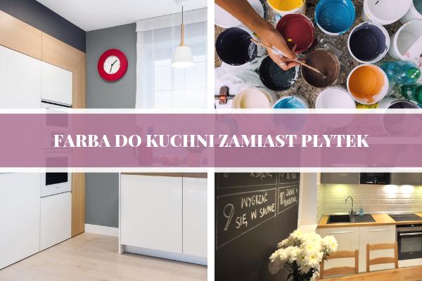 Farba do kuchni zamiast płytek - farba ceramiczna, lateksowa, akrylowa, tablicowa. Projekty kuchni w wykonaniu studia kuchni Kuchnie Pinio.