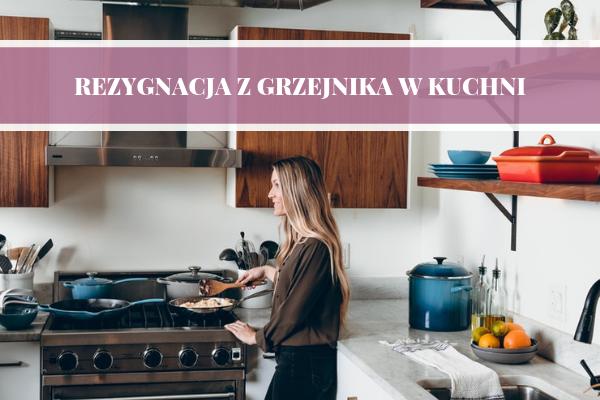 Rezygnacja z grzejnika w kuchni - usunięcie kaloryfera. Kuchnia bez grzejnika - projekt kuchni Kuchnie Pinio.