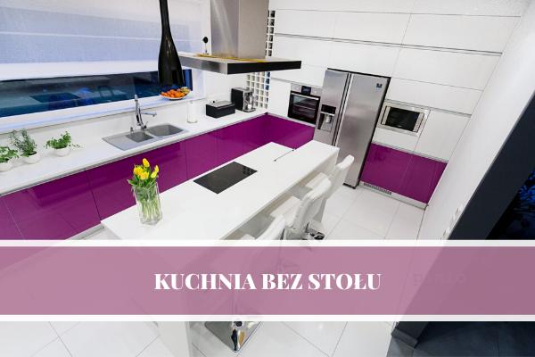 Kuchnia bez stołu - projektowanie kuchni - Pinio