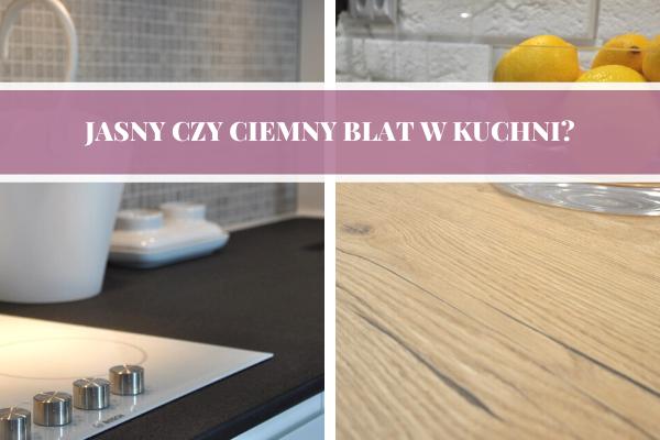 Jaki blat do kuchni jasny czy ciemny? Projekty kuchni od Kuchnie Pinio.