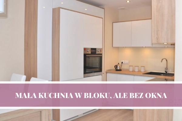 Mała kuchnia w bloku bez okna - projekt kuchni na zamówienie od Kuchnie Pinio.
