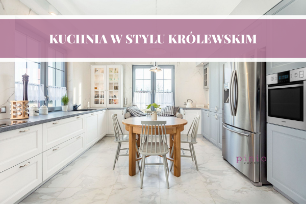 Kuchnia w stylu królewskim - projektowanie kuchni kuchnie Pinio